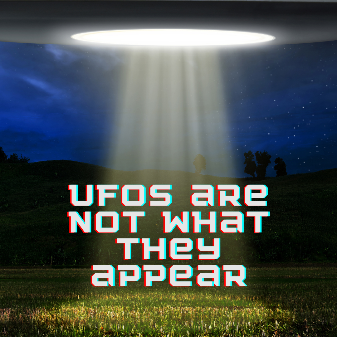 UFOs are not what they appear